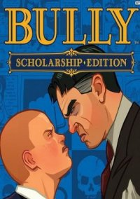 Обложка Bully: Scholarship Edition