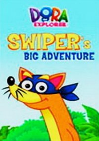 Обложка Dora the Explorer: Swiper's Big Adventure!