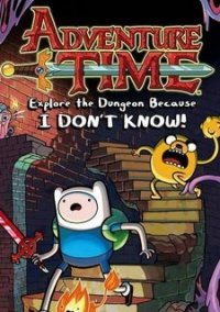 Обложка Adventure Time: Explore the Dungeon Because I DON'T KNOW!
