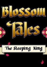 Обложка Blossom Tales: The Sleeping King