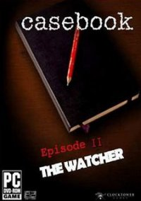 Обложка Casebook: Episode II - The Watcher