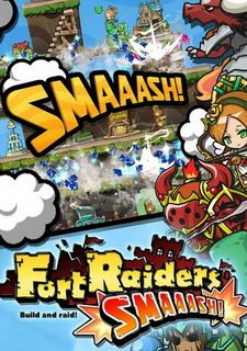 Fort Raiders SMAAASH!