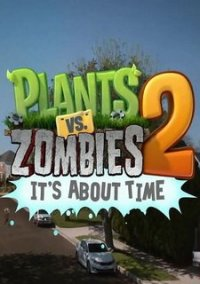 Обложка Plants vs. Zombies 2: It's About Time