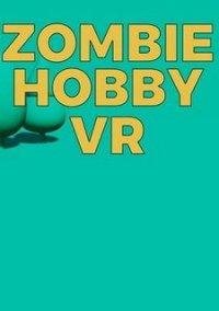 Zombie Hobby VR – фото обложки игры