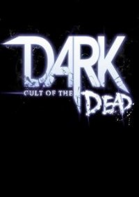Обложка DARK: Cult of the Dead