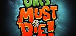 Orcs Must Die. Видео #3