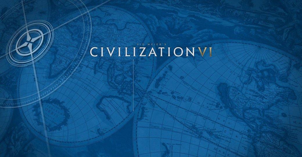 Рецензия на Sid Meier's Civilization VI - Изображение 1