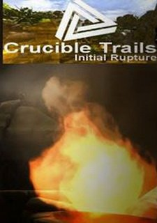 Crucible Trails : Initial Rupture