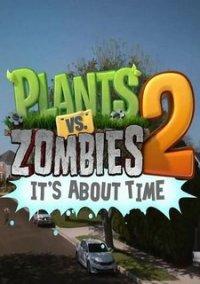 Plants vs. Zombies 2: It's About Time – фото обложки игры