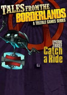 Tales from the Borderlands: Episode Three – Catch a Ride