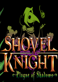 Shovel Knight: Plague of Shadows – фото обложки игры