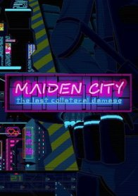 Maiden City: The Last Collateral Damage