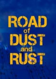 Road of Dust and Rust